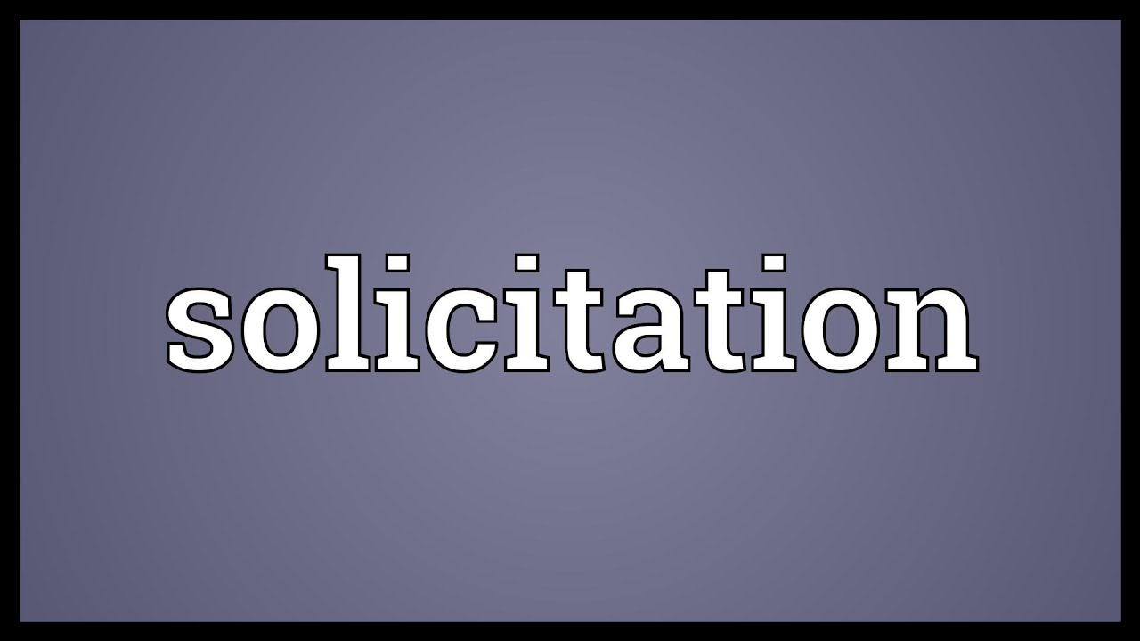 How to act correctly in the event of a solicitation